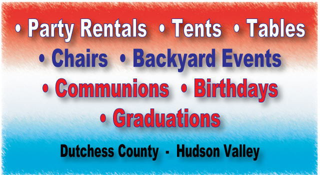 Event Rentals and Party Tents for all your Special Occasions serving Hopewell Junction, LaGrangeville, LaGrange, Dutchess County, New York and the Hudson Valley